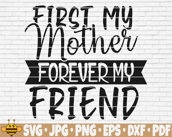 Download First My Mother Forever My Friend Svg Hand-Lettered Quote Crafter Files