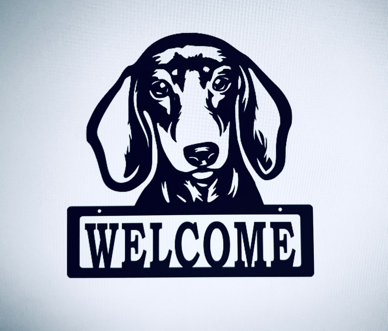 Powdercoated for Outdoor or Indoor Use Great gift for Dog Lovers Welcome Metal Sign or Dog on Premises Metal Sign Dachshund
