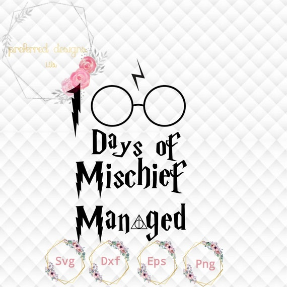 100 Days Of Mischief Managed Svg Eps Dxf Png Harry Etsy