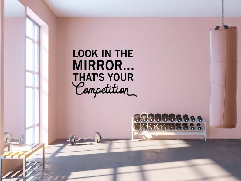 Look in the Mirror...That's Your Competition Quote Wall image 0