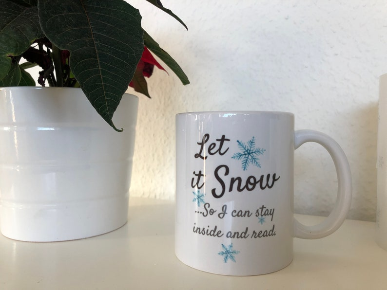 Let it snow so I can stay inside and read Mug  Winter  mug  image 0