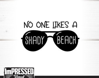 No One Likes A Shady Beach SVG- Instant Download