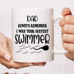 Dad Always Remember I Was Your Fastest Swimmer Coffee Mug | Funny Dad Gift | Father's Day Gift