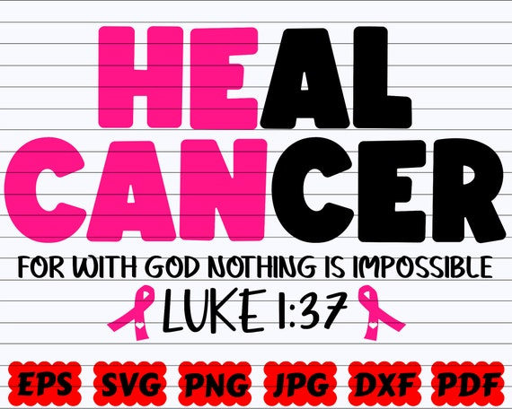Heal Cancer For With God Nothing Is Impossible SVG | Heal Cancer SVG | With God Nothing Is Impossible SVG | Luke Svg| Luke 1:37 Svg| God Svg