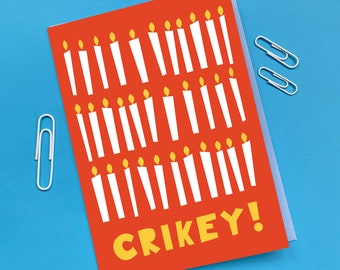 Crikey Birthday Card - Funny - Humour - Candles - Old