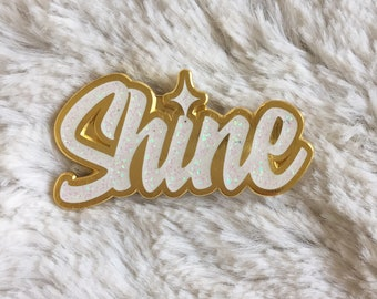 SHINE Inspirational quote - quotes - inspiration - Shine on - brooch - inspo - White Glitter Enamel Pin