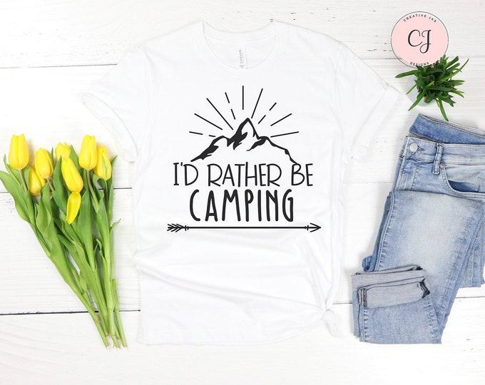 I'd Rather Be Camping Shirt
