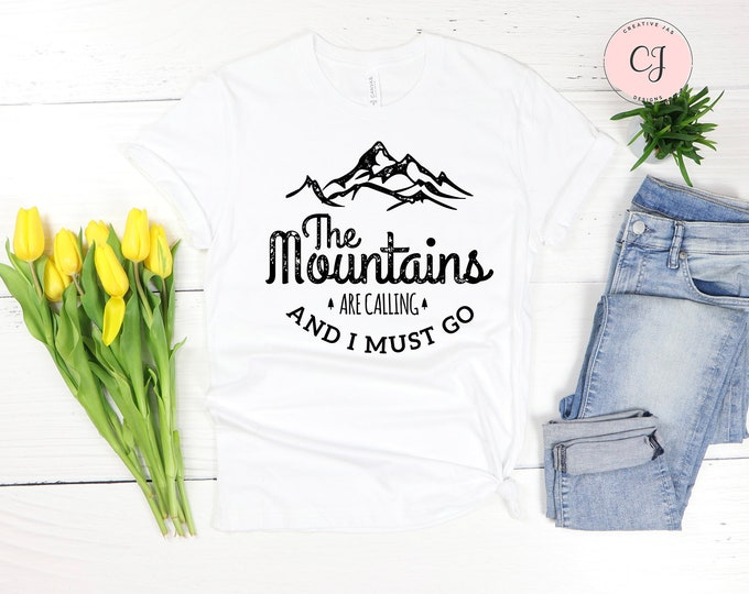 Mountains Are Calling And I Must Go Shirt
