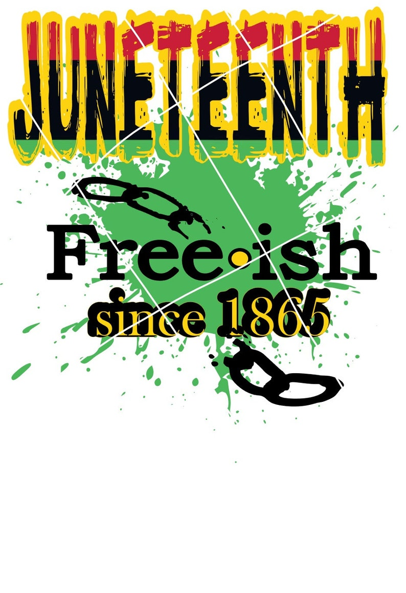 Juneteenth Freeish
