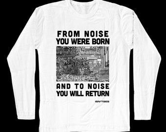 Long Sleeve, Noise you were Born, Gildan Cotton, Isn'tses Noise T-shirt