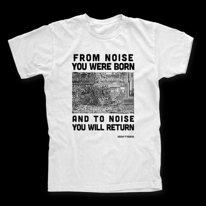 T-Shirt Noise you were Born Gildan Heavy Cotton Isn'tses image 0