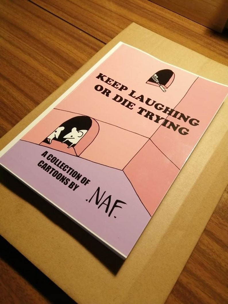 Keep Laughing Or Die Trying  A Collection Of Cartoons By NAF image 0