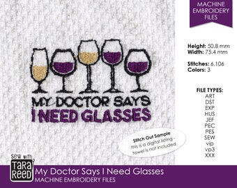 My Doctor Says I Need Glasses - Wine Machine Embroidery Design