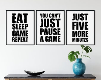 """8x10"""" Gaming Printable Wall Art Set of three Gamer's Posters - eat sleep game repeat, can't pause game, five more minutes - DIGITAL DOWNLOAD"""