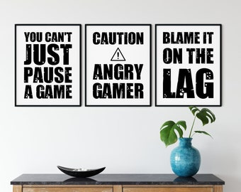 LARGE Gaming Printable Wall Art Set of three Gamer's Posters, can't pause a game, caution angry gamer, blame it on the lag, DIGITAL DOWNLOAD