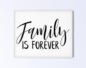 Family Art Printable Wall Art Sign - family is forever - script rustic - DIGITAL DOWNLOAD