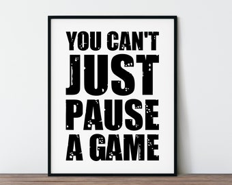 LARGE Video Game Poster, Funny Gaming Printable Wall Art Gamer's Print, Gaming Room Decor - you can't just pause a game - DIGITAL DOWNLOAD