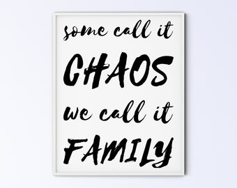 Family Art Printable Wall Art Sign - some call it chaos we call it family - thick brush - DIGITAL DOWNLOAD