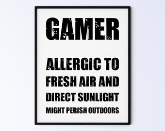 """8x10"""" Video Game Poster, Father's Day Gift Idea, Printable Wall Art, Gaming Sign, gamer allergic to fresh air & direct sunlight, DIGITAL ART"""