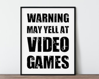 """8x10"""" Video Game Poster, Father's Day Gift Idea, Printable Wall Art Gamer's Print, Gaming Sign, warning may yell at video games, DIGITAL ART"""