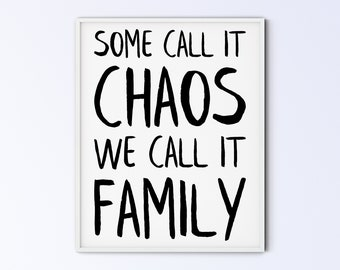 Family Art Printable Wall Art Sign - some call it chaos we call it family - rustic - DIGITAL DOWNLOAD