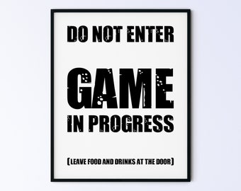 Funny Gaming Printable Wall Art Gamer's Poster - do not enter, game in progress, leave food and drinks at the door - DIGITAL DOWNLOAD
