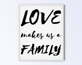 Family Art Printable Wall Art Sign - love makes us a family - thick brush - DIGITAL DOWNLOAD
