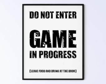 Funny Gamer's Printable Wall Art Gaming Poster - do not enter, game in progress, leave food and drink at the door - DIGITAL DOWNLOAD
