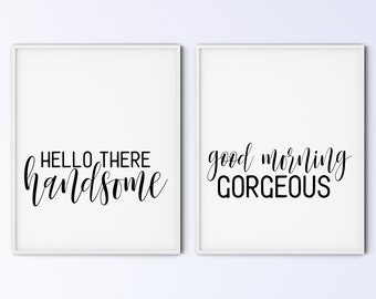 Funny Couples Art Printable Wall Art Sign - hello there handsome, good morning gorgeous - DIGITAL DOWNLOAD