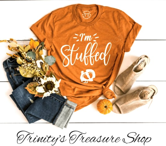 I'm Stuffed Thanksgiving Pregnancy Shirt Pregnancy