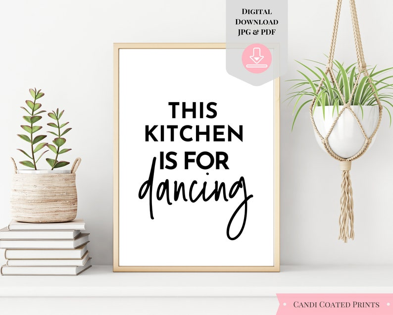 Kitchen and Dining Kitchen wall art This Kitchen Is For Dancing Printable Kitchen Signs Kitchen Gifts Farmhouse kitchen Digital print