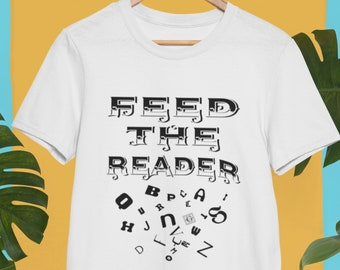 Bookish Quotes Art Clothes Book Lovers Print Feed the Reader Gift TShirt Teacher Gifts Ideas Librarian Shirt School Motivational Tees