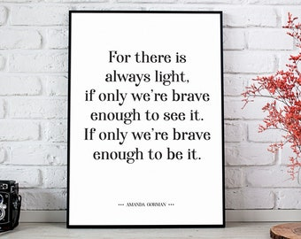 Amanda Gorman Poster Quote, For There Is Always Light, Empowered Women, Inspirational Quotes,
