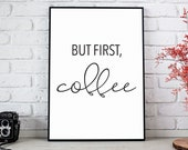 But First Coffee Print, But First Coffee Sign, Coffee Quote Print, Kitchen Wall Decor, Coffee Printable Art INSTANT DOWNLOAD