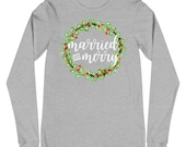 Married and Merry Newlywed Unisex Long Sleeve Tee