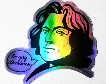 "Oscar says ""be gay, do crimes"" (holographic sticker)"