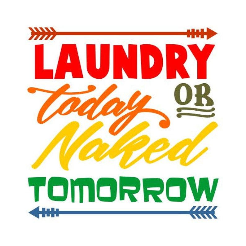 Laundry Today Or Naked Tomorrow SVG, Funny Bathroom Sign