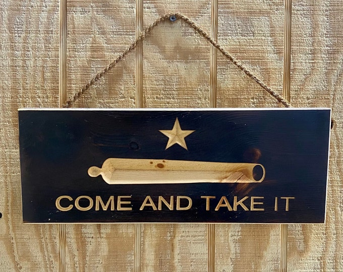 "Texas Wood Carved Sign/""Come and Take It""/16''x 5.5''/Made In Texas/ Carved/Made to Order/Rope/Chain/Home Decor/Patio Decor/FREE SHIPPING"