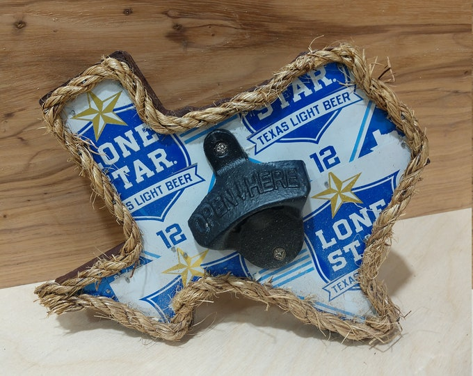 "Texas ""Lone Star Light"" Bottle Opener/Beer Can Art/ Handmade/ Unique Gifts/Man Cave Decor/Patio Decor/Garage Decor/ FREE SHIPPING/Made in TX"
