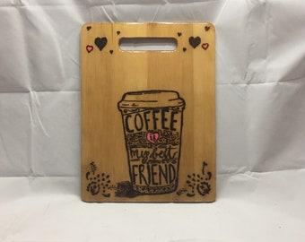 Coffee is my friend Cutting board