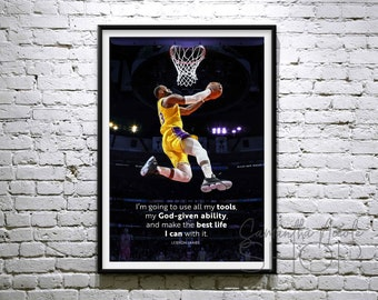 """Lebron James Quote """"I'm going to use all my tools, my God-given ability, and make the best life I can with it. Printable poster"""