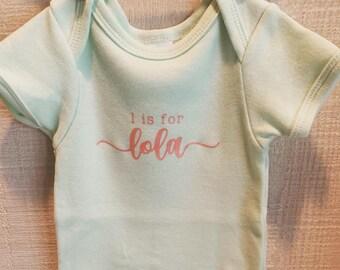 "Custom ""L is for Lola"" Onesie"