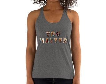 You Matter - Women's Racerback Tank