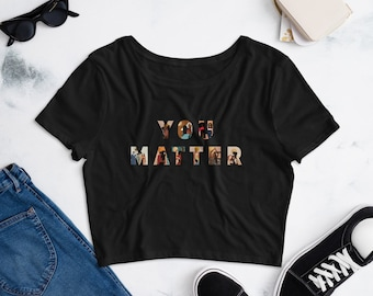 You Matter - Women's Crop Tee