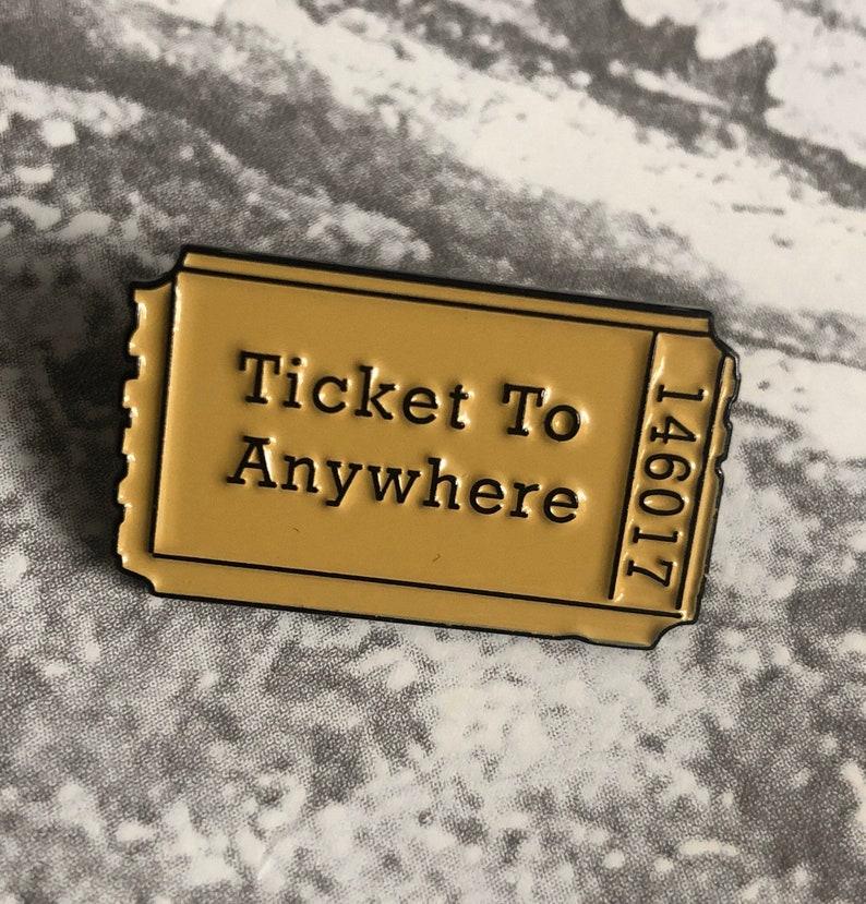 TICKET TO ANYWHERE Novelty Retro Pin Badge Positivity Gift!