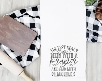 The Best Meals Begin with a Prayer and End with Laughter Tea Towel