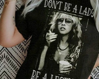 Stevie Nix, Don't be a Lady, be a Legend Shirt