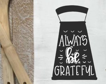 Always Be Grateful Tea Towel