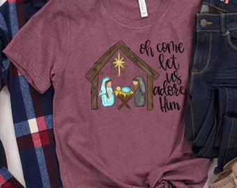 Oh Come Let Us Adore Him, Nativity Scene Tee, Adult Sizes