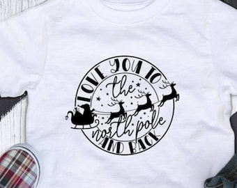 Love You to the North Pole and Back, Infant, Toddler and Youth Sizes